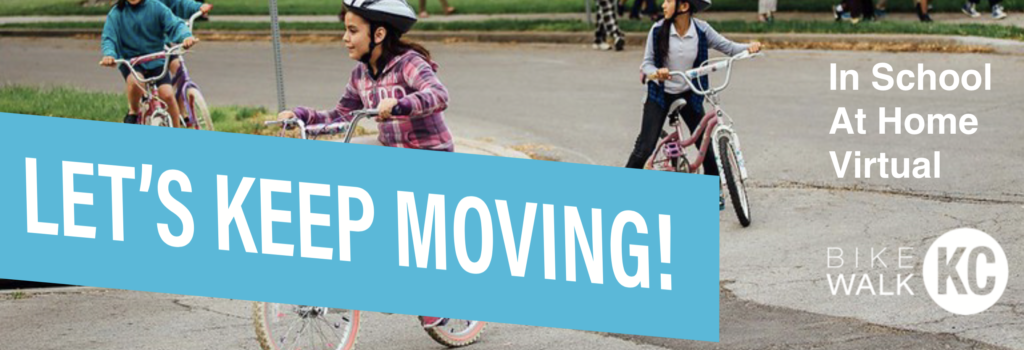 Let's Keep Moving. In school, at home, or virtual